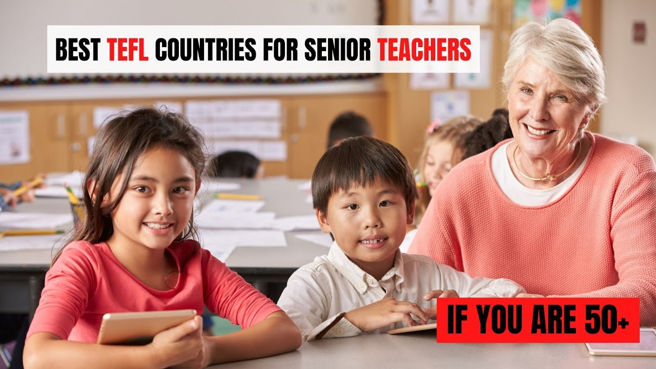 The Best Countries to Teach ESL When You're 50+   ITTT   TEFL Blog