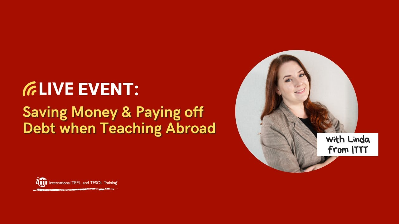 Teaching Abroad: Saving Money & Paying off Loans – Here's how!