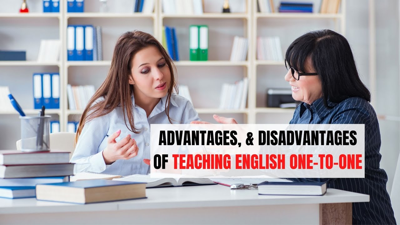 The Specifics, Advantages, and Disadvantages of Teaching English One-to-One | ITTT | TEFL Blog