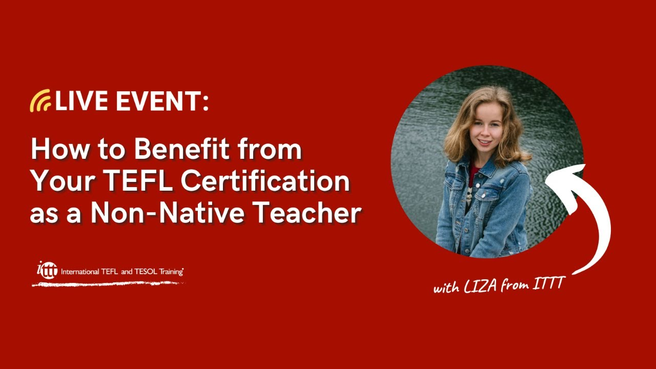 Benefit from Your TEFL Certification as a Non-Native Teacher
