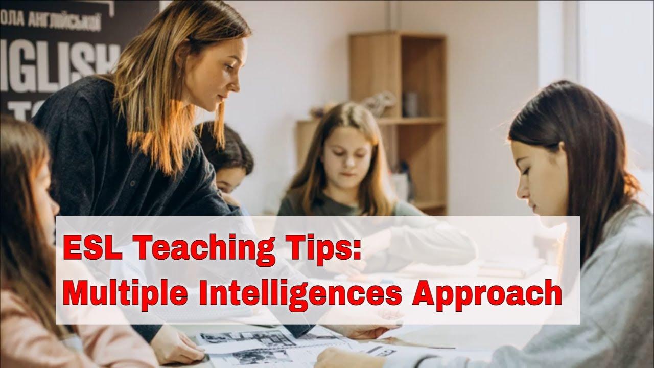ESL Teaching Tips: Cater to Multiple Intelligences