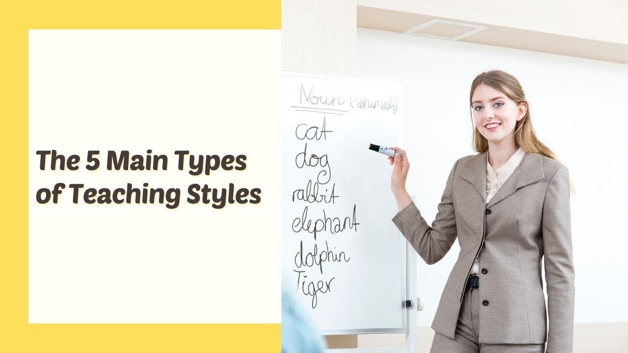 The 5 Main Types of Teaching Styles | ITTT | TEFL Blog
