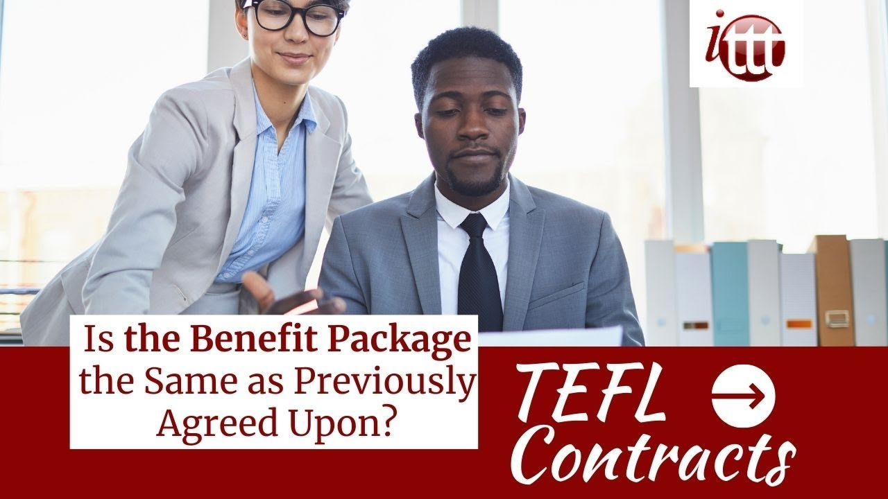 Is the Benefit Package the Same as Previously Agreed Upon? | TEFL Contract Tips