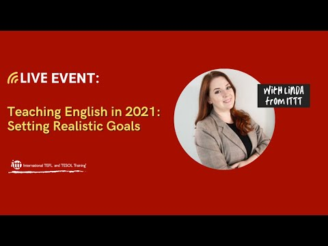 Teaching English in 2021: Setting Realistic TEFL Goals