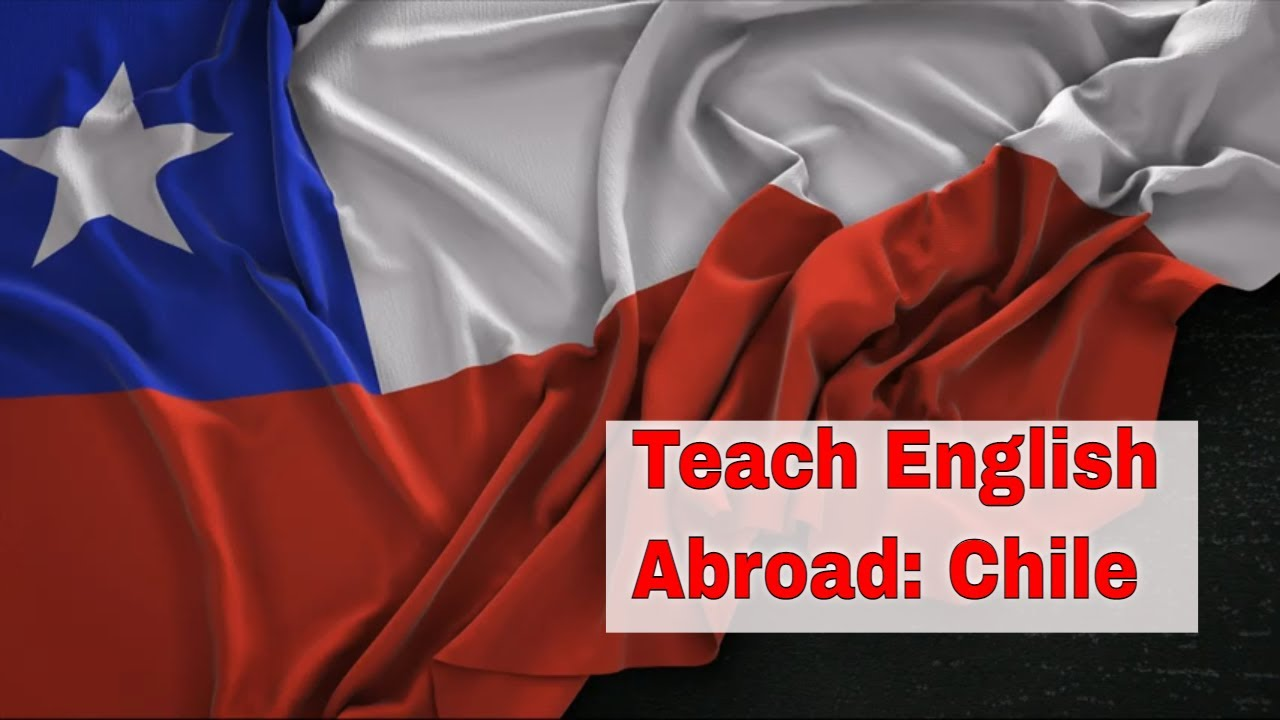 Teaching English Abroad: Chile
