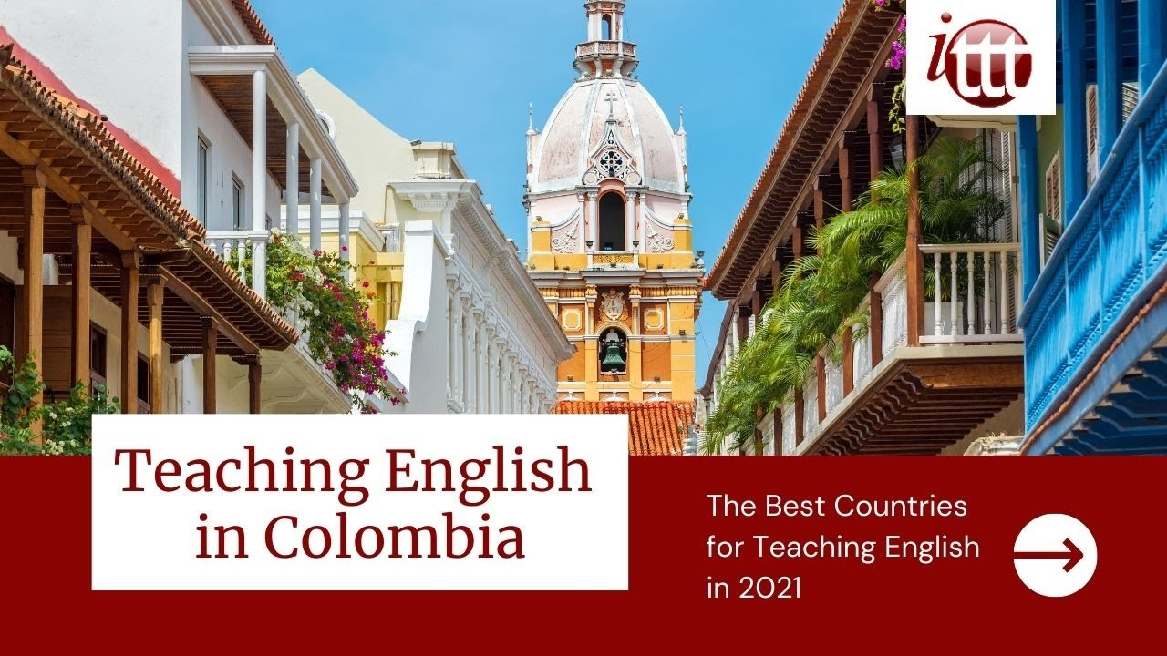 Teaching English in Colombia in 2021 – What's it like?   ITTT TEFL and TESOL Training