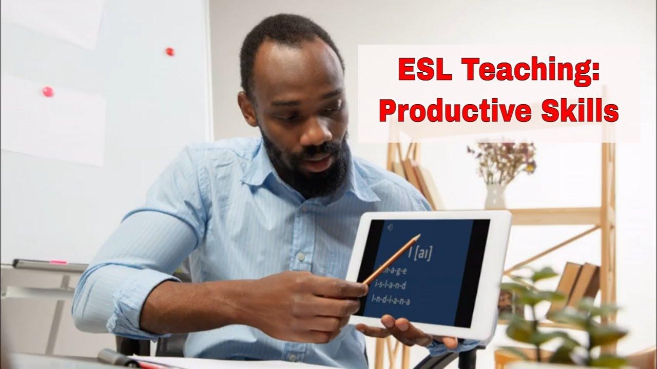 Productive Skills in English Language Learning | ITTT | TEFL Blog