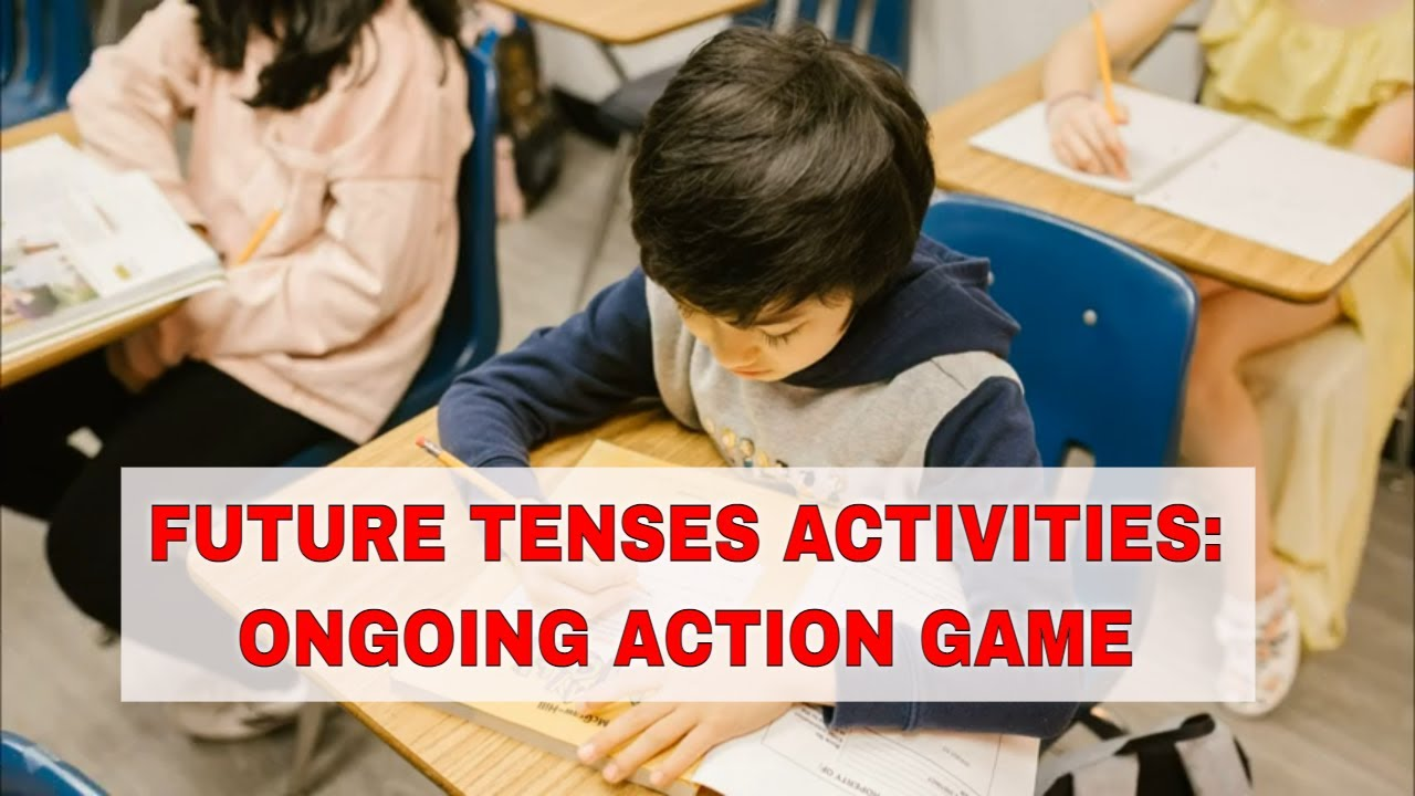 Activities for Teaching Future Tenses: Ongoing Action