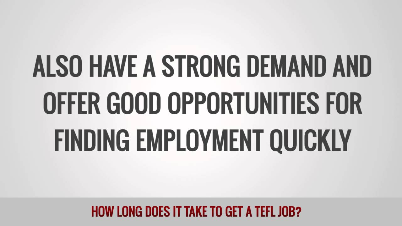 Ho Long does it Take to Get a TEFL Job?