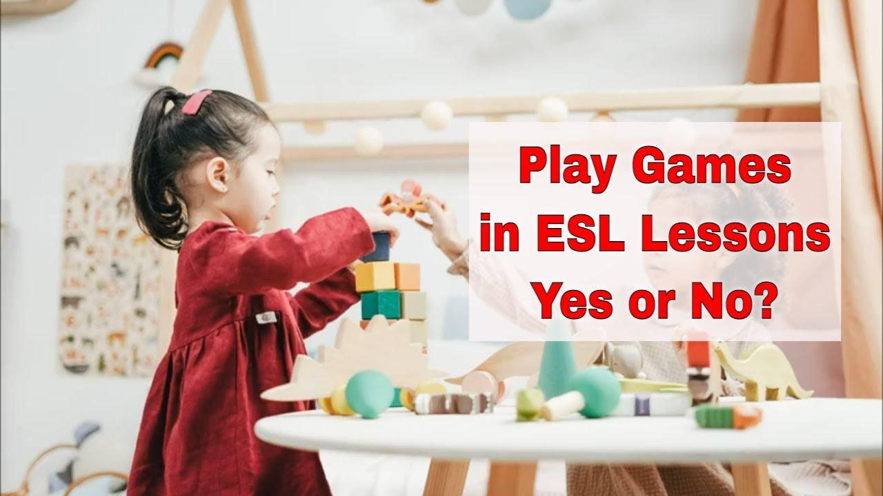 Games in the ESL Classroom: Good or Bad | ITTT | TEFL Blog