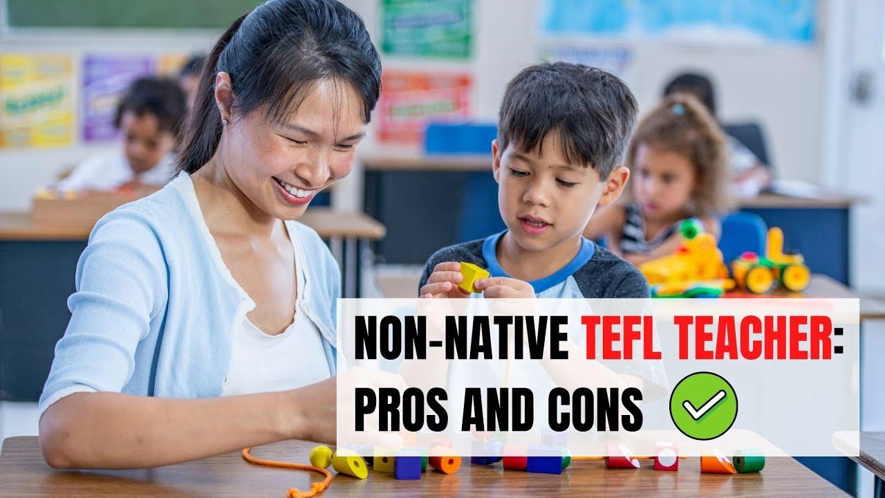 Advantages and Disadvantages of Having a Non-Native TEFL Teacher | ITTT | TEFL Blog