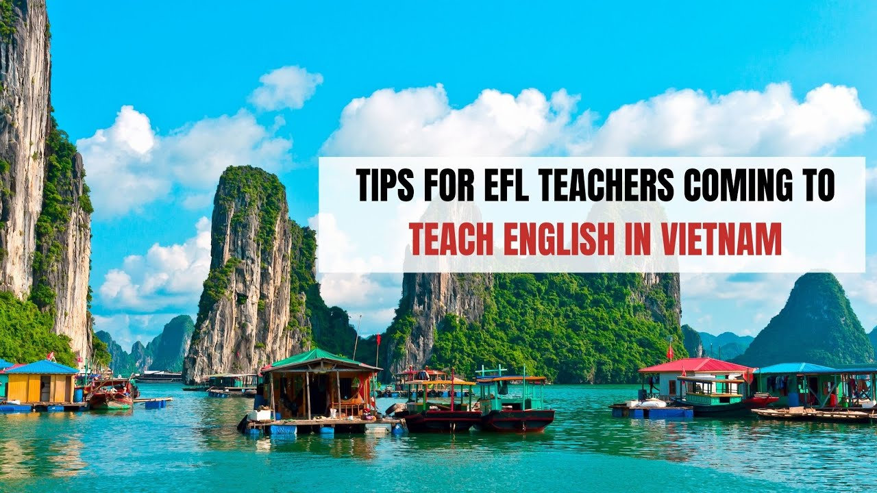 Tips for EFL Teachers Coming to Teach English in Vietnam | ITTT | TEFL Blog