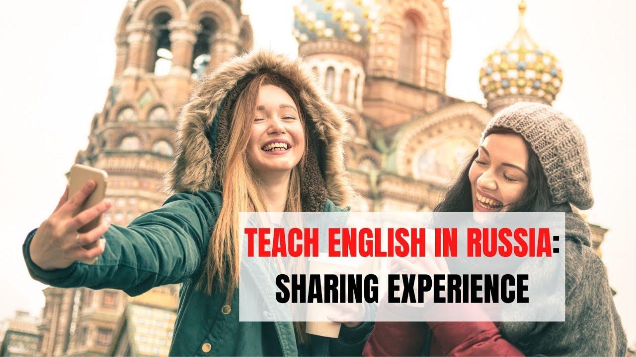 ESL Teaching Experience in Russia | ITTT | TEFL Blog