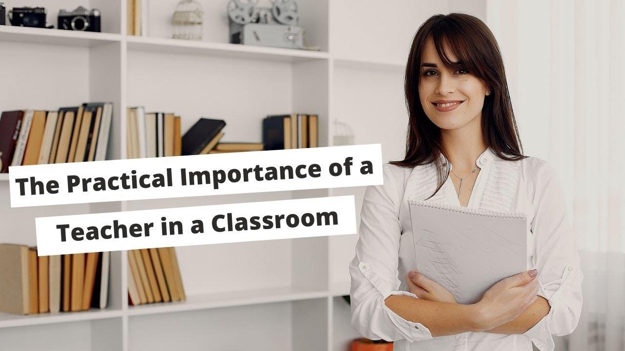 The Practical Importance of a Teacher in a Classroom   ITTT   TEFL Blog