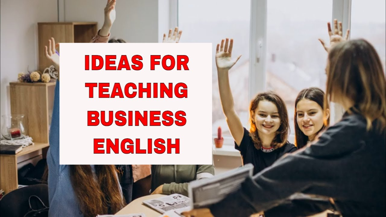 7 Great Resources for Teaching Business English – BusinessEnglishSite
