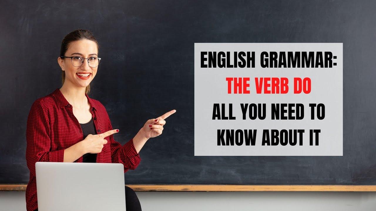 English Grammar Corner: DO – DOES – DID – DONE | ITTT | TEFL Blog