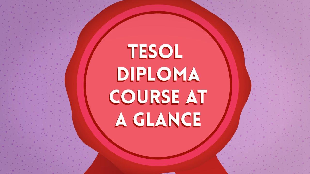 TESOL Diploma Course at a Glance: 370-hour TESOL Diploma