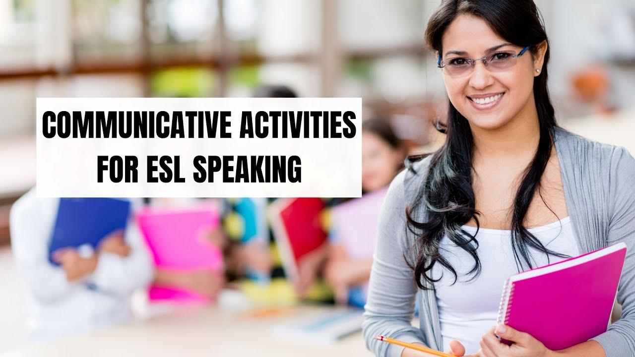 5 Communicative ESL Speaking Activities Your Students Will Love | ITTT | TEFL Blog