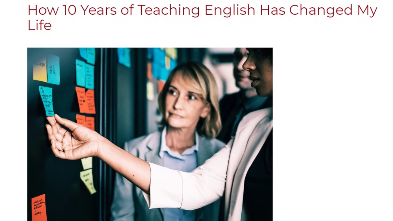 How 10 Years of Teaching English Has Changed My Life | ITTT TEFL BLOG